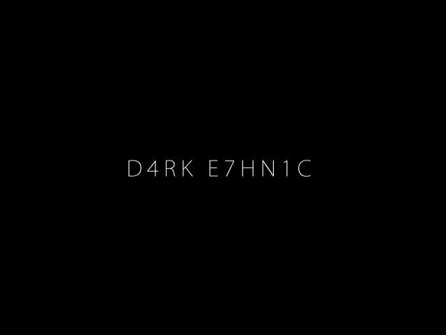 D4RK E7HN1C