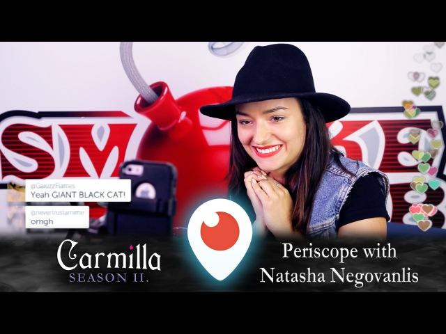 Carmilla | Periscope | Natasha Negovanlis