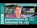 Pronunciation: Assimilation of /n/ followed by /p/