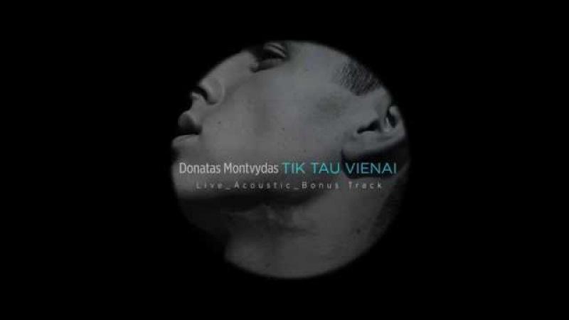Donatas Montvydas (Donny Montell) - Tik Tau Vienai