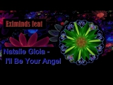 Eximinds feat. Natalie Gioia - Ill Be Your Angel (1080p60) SergeyTron_ColorMusic
