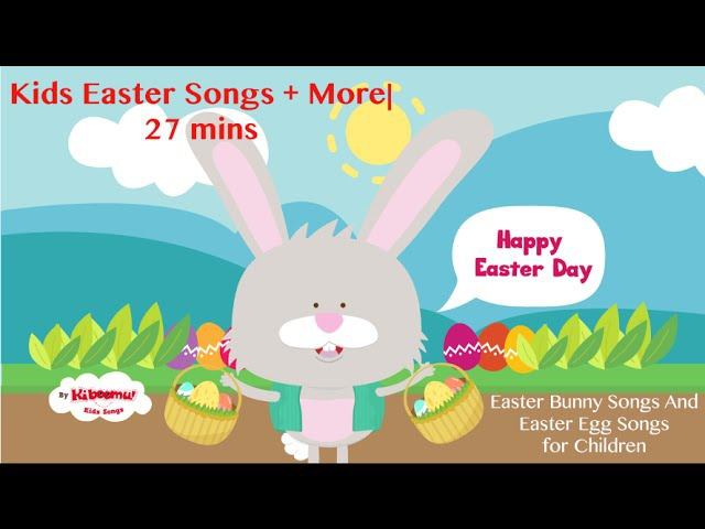 Kids Easter Songs | 27 mins Easter Song and Bunny Song Collection and More | Kids Songs Collection