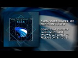 Daddy Chris, Sander Lite - Elle (Preview, Trap, Dubstep, EDM 2016)