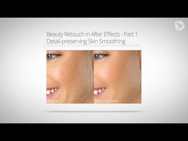 Beauty Retouch in AE Tutorial Part 1 Detail-preserving Skin Smoothing with Free Plugin
