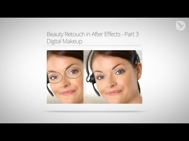 Beauty Retouch in AE Tutorial Part 3 Digital Make-up