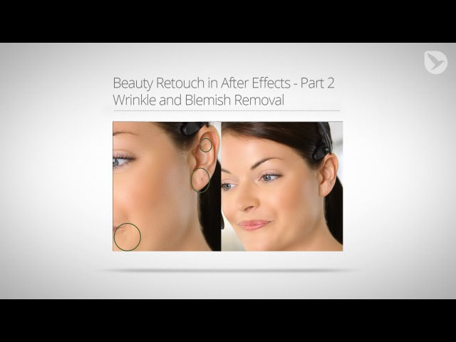 Beauty Retouch in AE Tutorial Part 2 Wrinkle and Blemish Removal