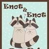 """""""Enot&Enot"""""""