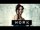 Rihanna Ft Drake - Work (Welshy Bootleg)