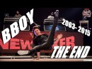BBOY THE END (2003 - 2015) | KING OF POWERMOVES - BBOY THE END (GAMBLERZ/CAY CREW)