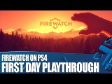 Firewatch on PS4 - First Day Playthrough