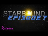 Starbound w/ Ruiners Ep. 7