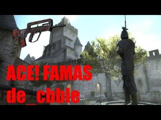 ACE! FAMAS de_cbble   CS:GO (300fps)