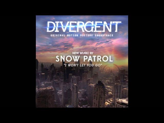 Snow Patrol - I Won't Let You Go (Divergent Soundtrack)
