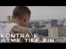 Kontra K - Atme tief ein (Official Video)