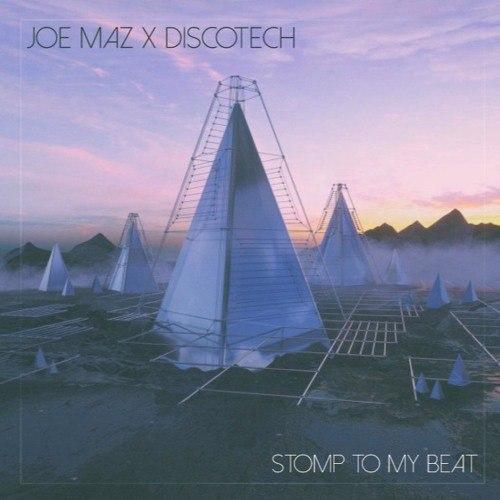 Joe Maz & DiscoTech - Stomp To My Beat (Original Mix)