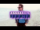 CROCKETT's THEME by Jan Hammer Miami Vice 1984