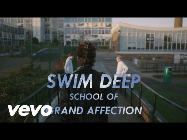 Swim Deep - Grand Affection (Official Video)