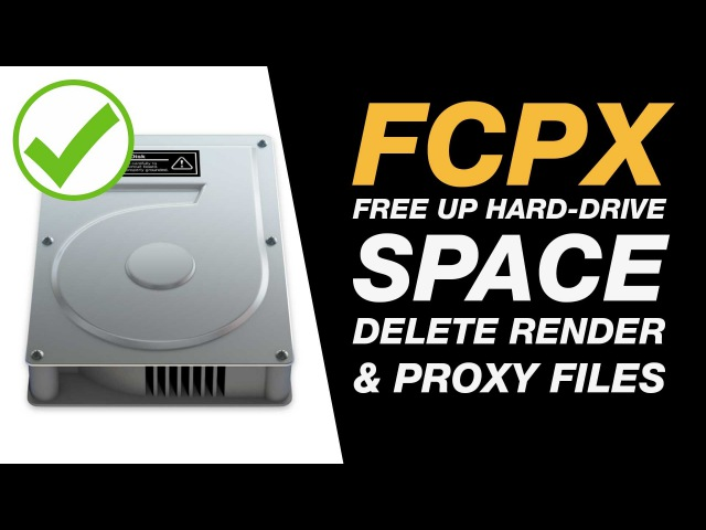 Final Cut Pro X Tutorial: Clear Space on Your Hard Drive by Deleting Render Proxy Files