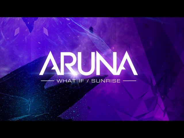 Aruna - Sunrise (Aerosoul vs. Aruna Original Mix) [OUT NOW]