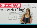 English Grammar How to use to before an -ing verb