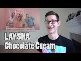 레이샤 LAYSHA - Chocolate Cream MV Reaction