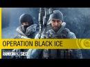 Tom Clancy's Rainbow Six Siege DLC - Operation Black Ice Trailer NA