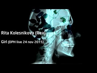 Rita Kolesnikova (Rea) - Girl (live in Dewar's Powerhouse 24 nov 2015)