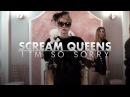 Scream Queens Im So Sorry