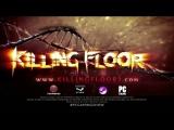 Killing Floor 2 - Игровой Трейлер 2015 г