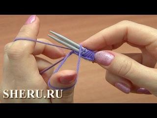 Knitting For Beginners Урок 1 Метод 1 из 18 Вязание на спицах для начинающих
