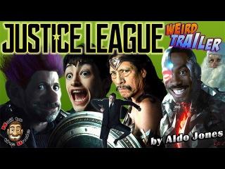 JUSTICE LEAGUE Weird Trailer by Aldo Jones подозрительный трейлер фильма Лига Справедливости
