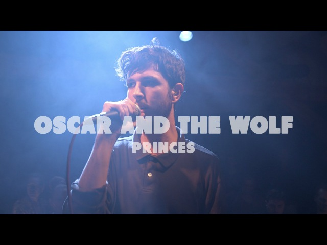 Oscar And The Wolf - Princes   Live at Music Apartment