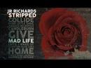 JR Richards - Mad Life - Album Stripped (Original Lead Singer DISHWALLA)