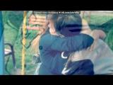 Мы с нашей любимой Настей. под музыку для моих самых любимых подруг)) ты моя самая лучшая подруга,я так по тебе скучаю........