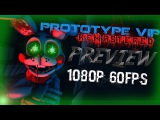 Prototype VIP *REMASTERED* (PREVIEW) ☆ FNaF-SFM (UHD/60FPS)