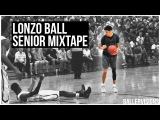 Lonzo Ball OFFICIAL Senior Year Mixtape  #1 PG In the NATION!