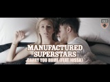 Manufactured Superstars featuring Iossa - Carry You Home (Official Music Video)