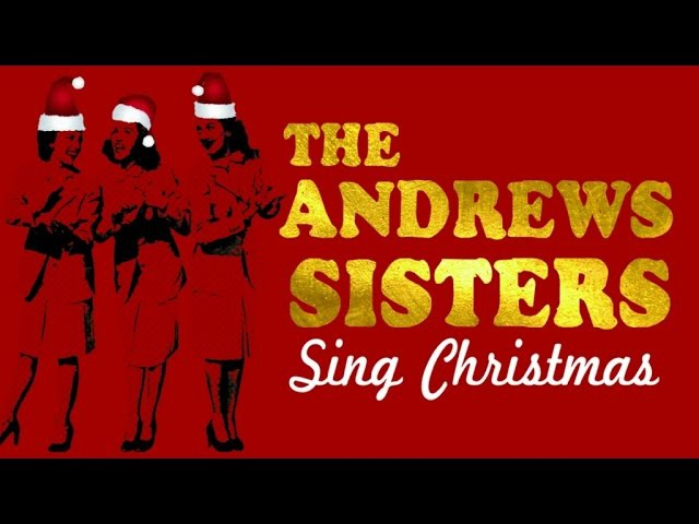 The Andrews Sisters Sing Christmas - 14 Songs for a Jazz-Filled Christmas