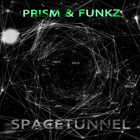Prism & Funkz – Spacetunnel (Original Mix)