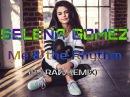 Selena Gomez - Me & the Rhythm (DJ RAЙ REMIX) \ Vocal Deep House 2015