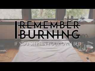 If You Slept in Your Own Bed (Official Lyric Video) - I Remember Burning
