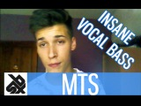 MTS INSANE VOCAL BASS!!! (You Won't Believe What You Hear)