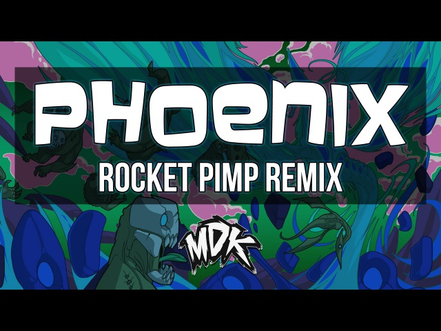 MDK ft. Nick Sadler - Phoenix (Rocket Pimp Remix) [Free Download]