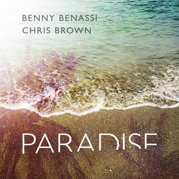Benny Benassi & Chris Brown - Paradise (Original Mix)