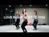 Love Right Next To You - Karina  May J Lee Choreography
