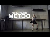 Lady Choreography by Ksenia Essen (Meghan Trainor - Me too)