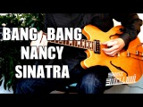 Bang Bang - Nancy Sinatra ( Kill Bill Soundtrack Guitar Tab Tutorial &amp Cover )