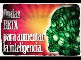 Sonidos para Aumentar la Inteligencia Ondas BETA