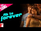 Ab To Forever - Full Song  Ta Ra Rum Pum  Saif Ali Khan  Rani Mukerji