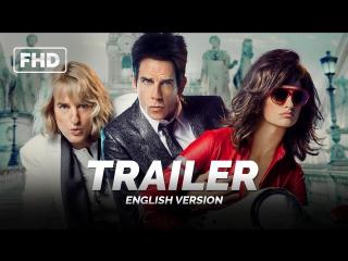 ENG | Трейлер №3: «Образцовый самец 2 / Zoolander 2»2016